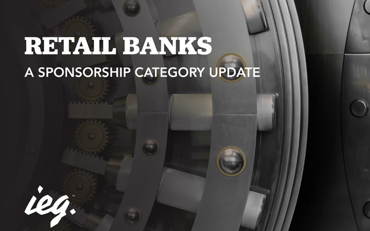 Retail Banks: A Sponsorship Category Update